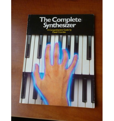 Complete Synthesizer: Comprehensive Guide by David Crombie - Paperback