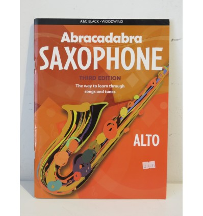 Abracadabra Saxophone: The Way to Learn Through Songs and Tunes