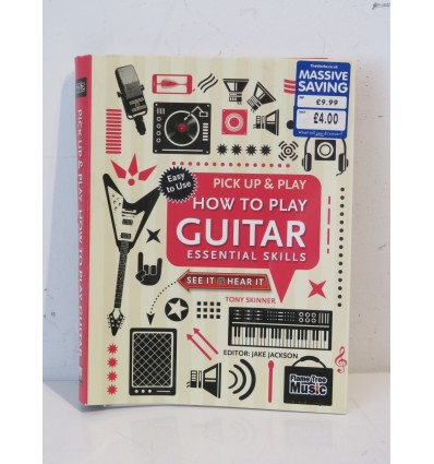 How to Play Guitar: Pick Up & Play: Essential Skills Spiral-bound